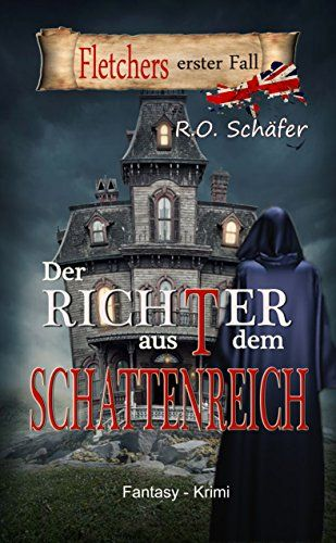 Der Richter aus dem Schattenreich: Fletchers erster Fall