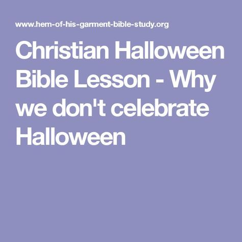 christian halloween bible lesson why we dont celebrate halloween
