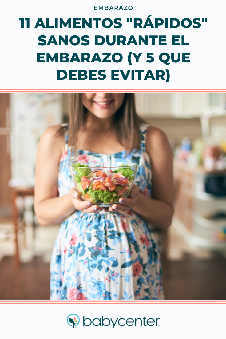 11 Alimentos Rápidos Sanos Durante El Embarazo Y 5 Que Debes Evitar Alimentos Alimentos Sanos Embarazo