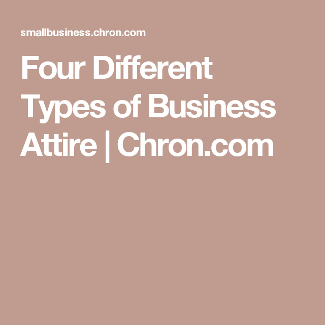 d3dde603535 Four Different Types of Business Attire