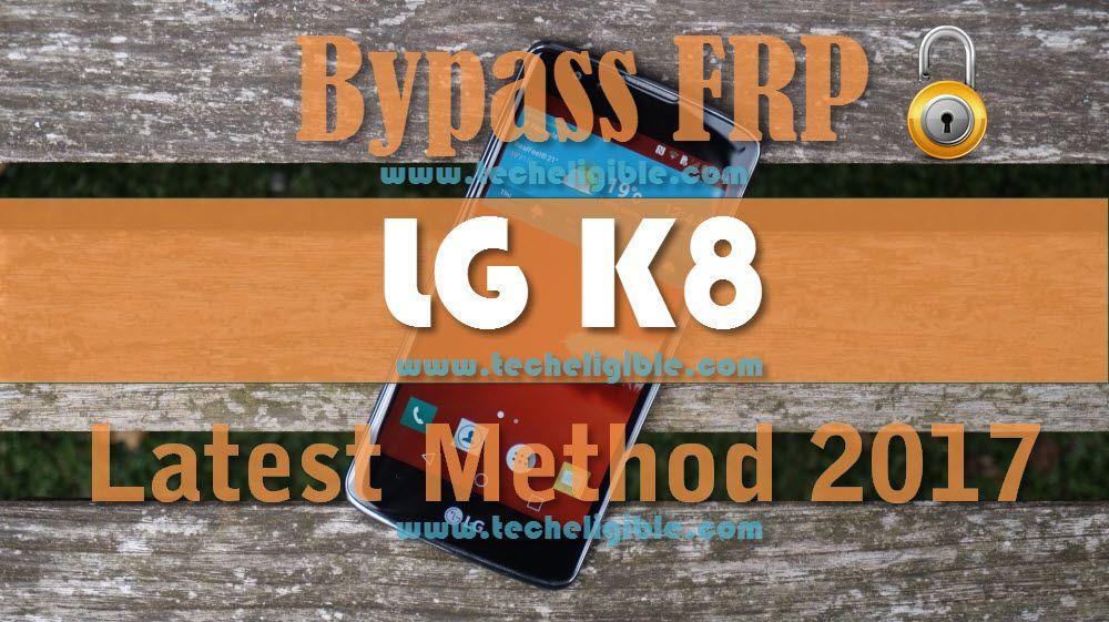 LG K8 Bypass Google Verification, FRP Protection [New Method