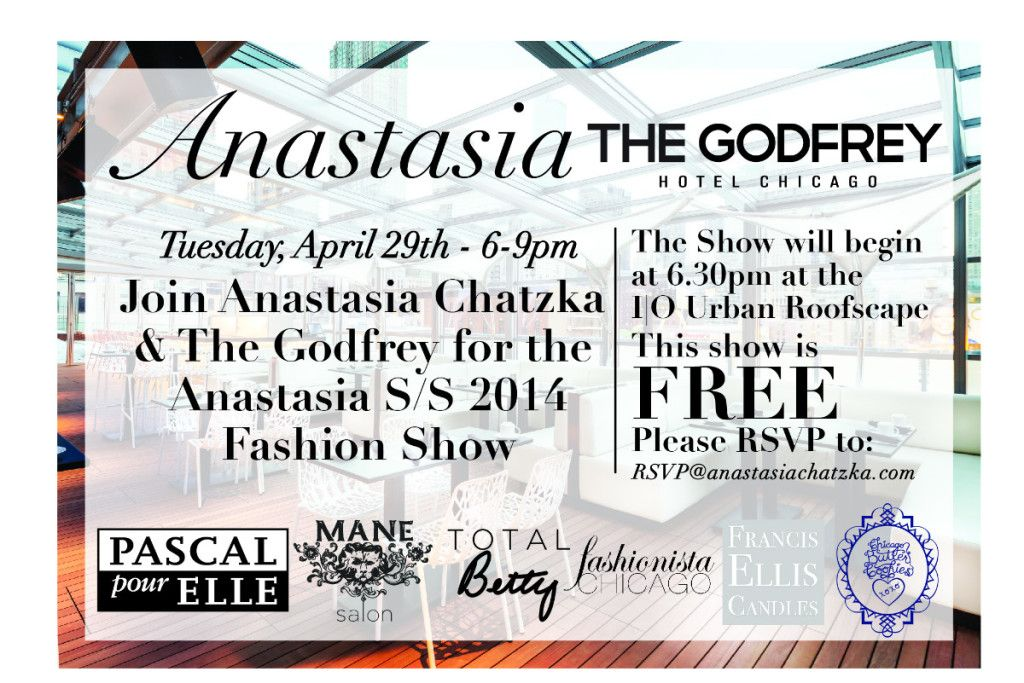 Anastasia Chatzka and The Godfrey Present S/S 2014Check out http://fashionista-chicago.com/blog to keep up on your fashion! She just posted details about our SS 2014 Fashion Show.