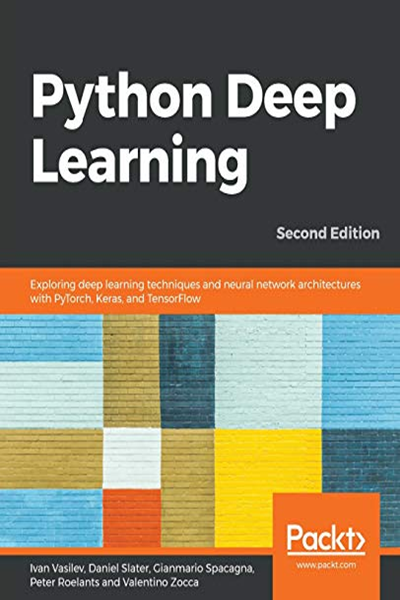 Python Deep Learning: Exploring deep learning techniques and