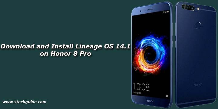 Latest Lineage OS 14 1 for Honor 8 Pro is now available for