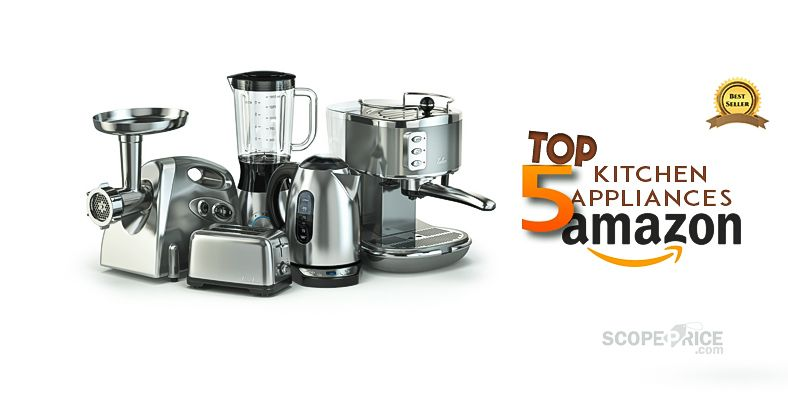 Best Selling Kitchen Appliances From Amazon Kitchen Appliances