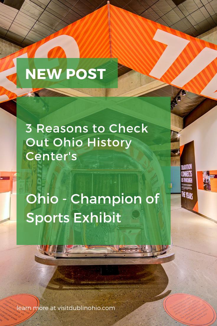 3 Reasons To Visit Ohio History Center S New Ohio Champion Of