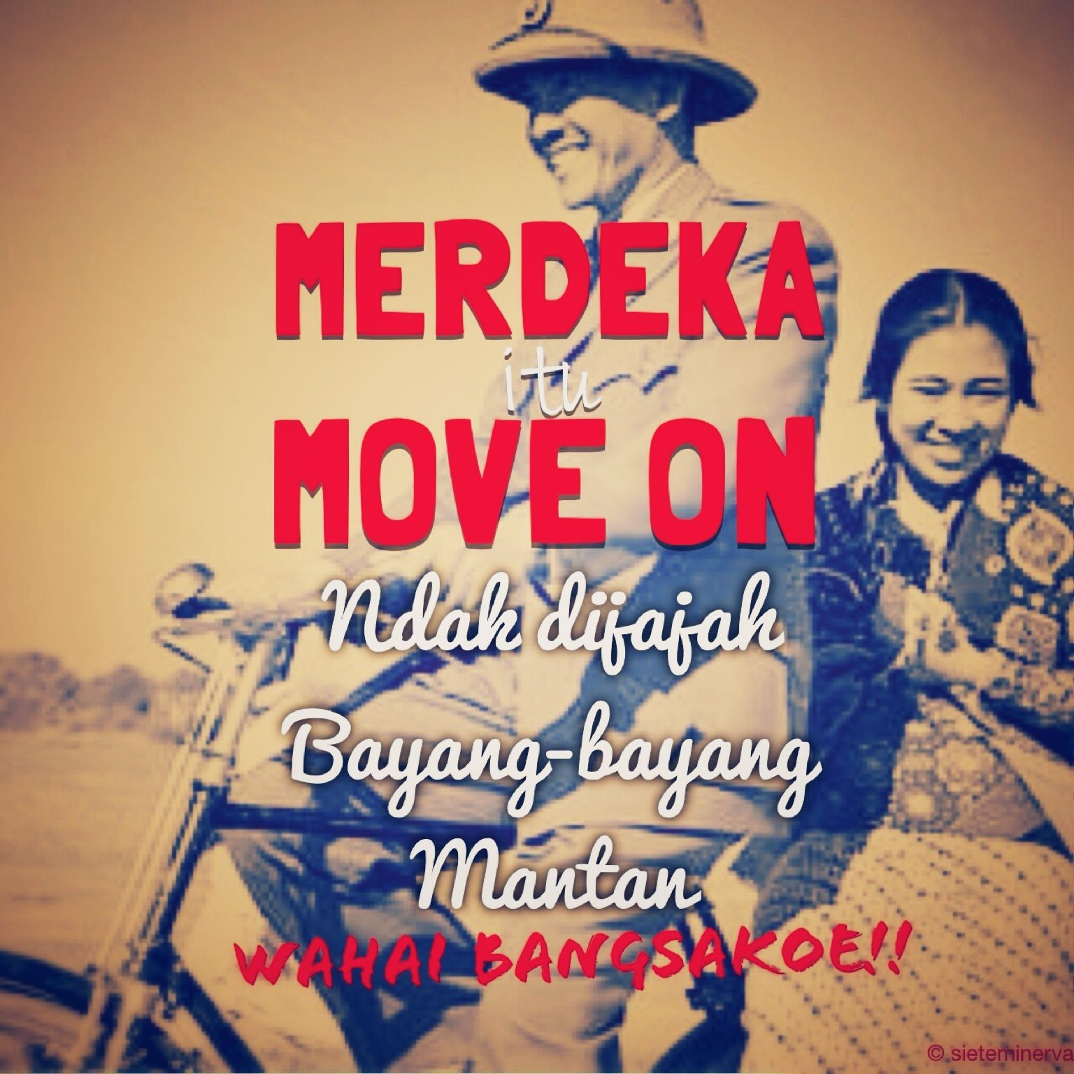 Merdeka Itu Move On Merdeka Indonesia Soekarno Humor