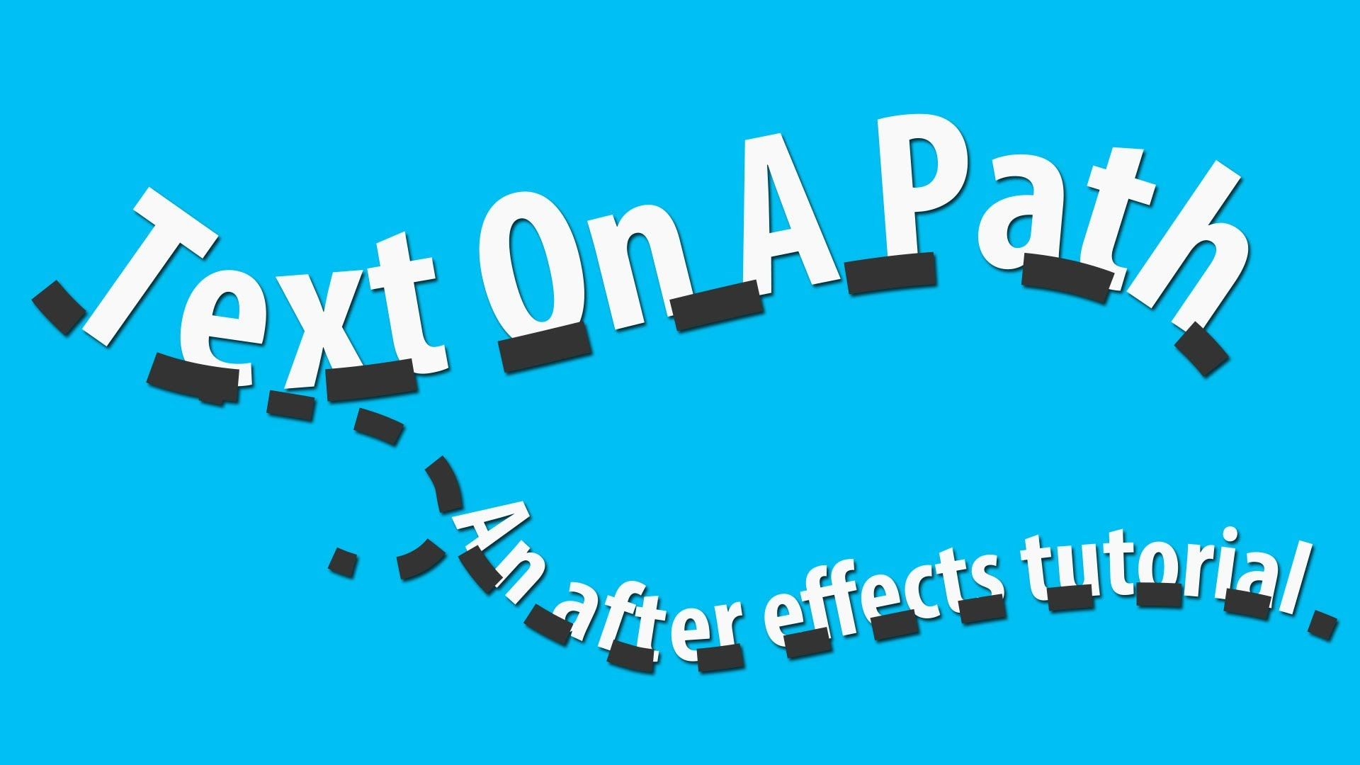 Animate Text On A Path - Adobe After Effects tutorial ...