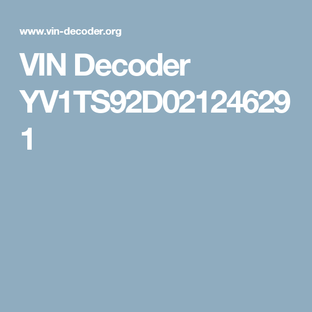 Vin Decoder Yv1ts92d021246291 Vin Free Online Free