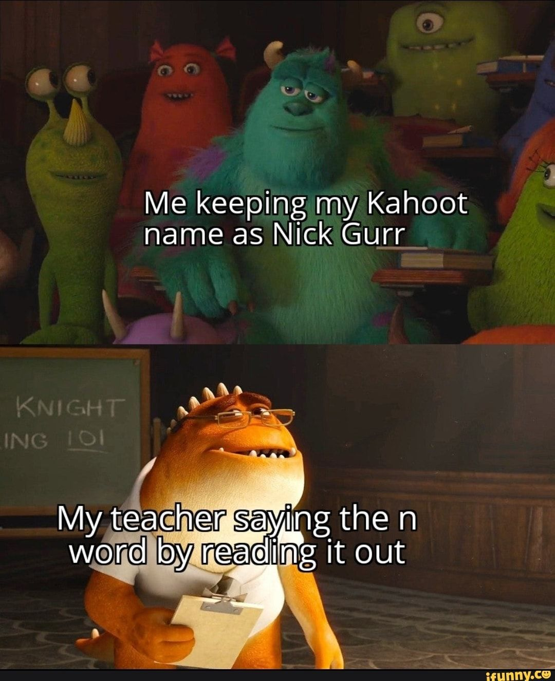Me keeping my Kahoot name as Nick Gurr iFunny ) (With