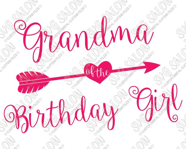 Grandma Of The Birthday Girl Heart Arrow Custom DIY Iron On Vinyl - Custom vinyl decals cutter for shirts