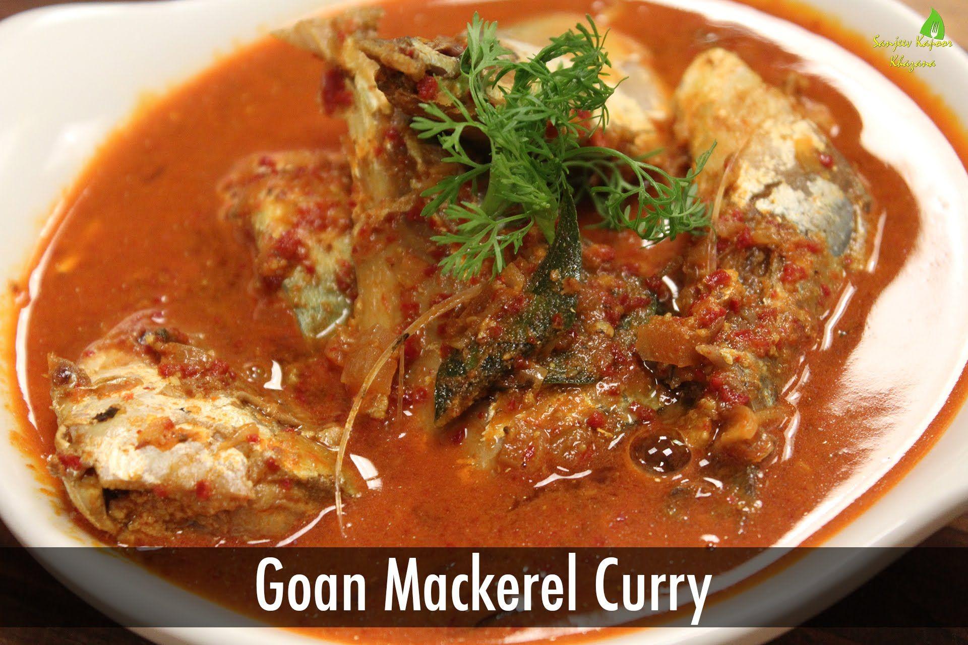 Goan Mackerel Curry Sanjeev Kapoor Khazana Sanjeev Kapoor