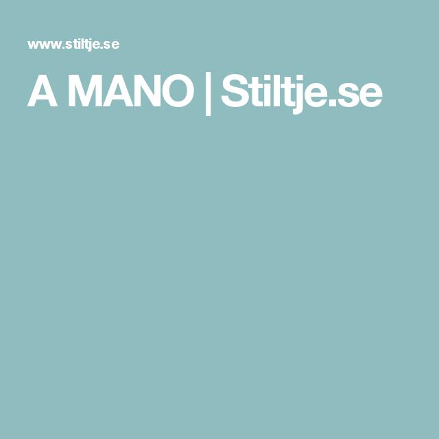 A MANO | Stiltje.se