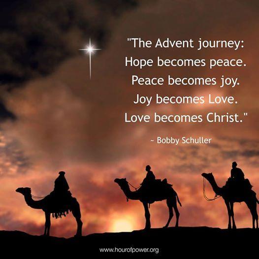 The Advent Journey Hope Becomes Peace Peace Becomes Joy Joy Becomes Love Love Becomes Christ Bobby Schuller Ad Joy Quotes Love Joy Peace Hope Joy Peace