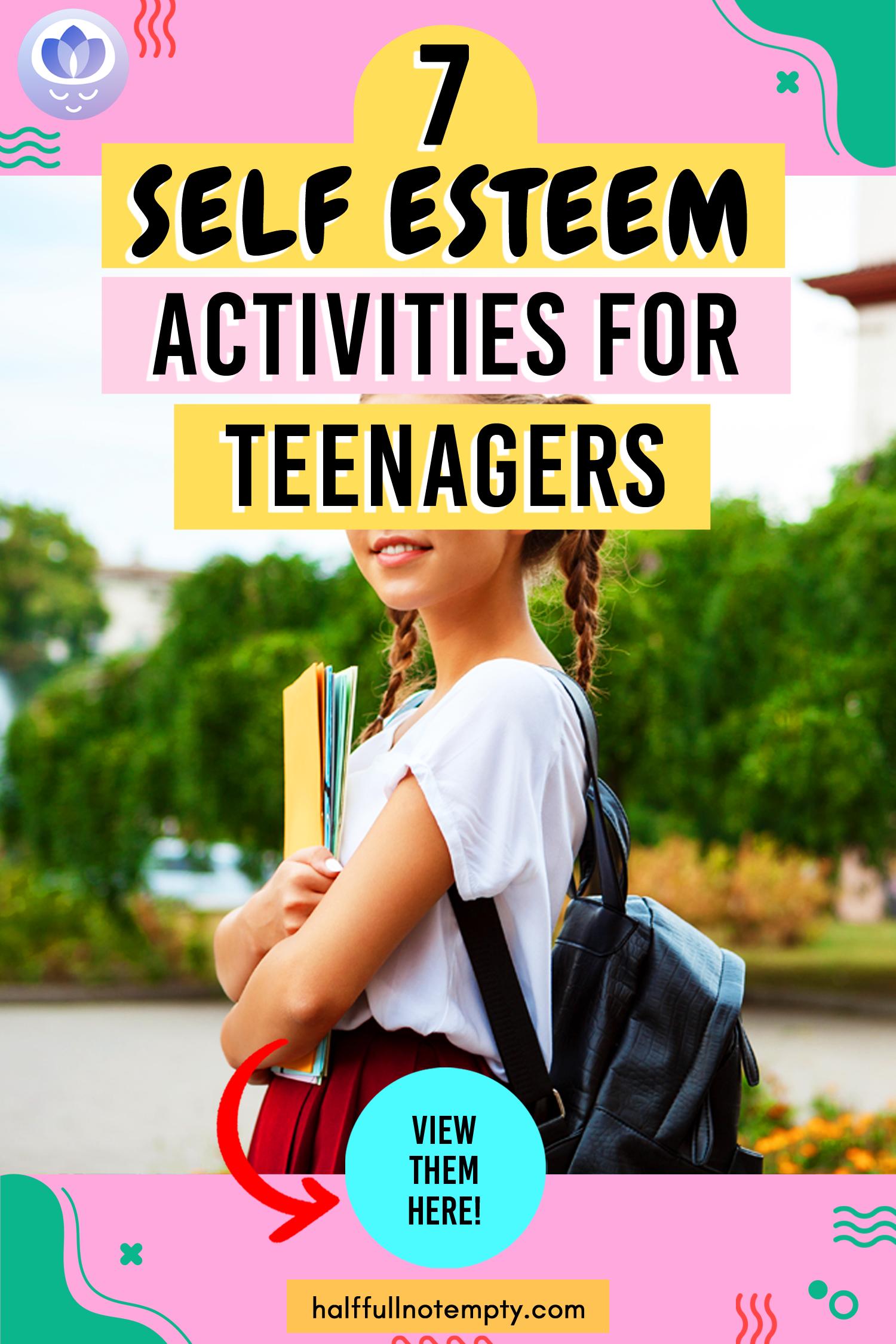 7 Self Esteem Activities For Teenagers In