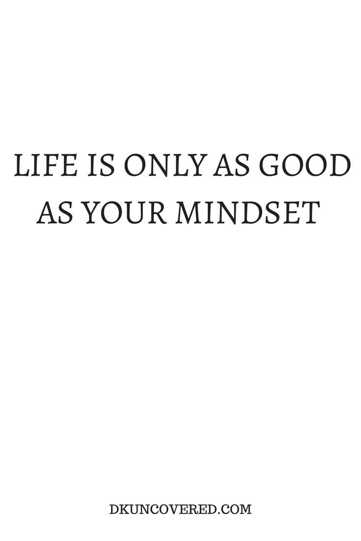 Life Is Good Quotes Life Is Only As Good As Your Mindset  《₩Ords 》  Pinterest