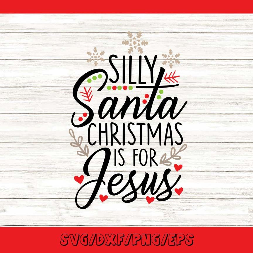Download Silly Santa Christmas Is For Jesus Svg, Christmas Svg ...