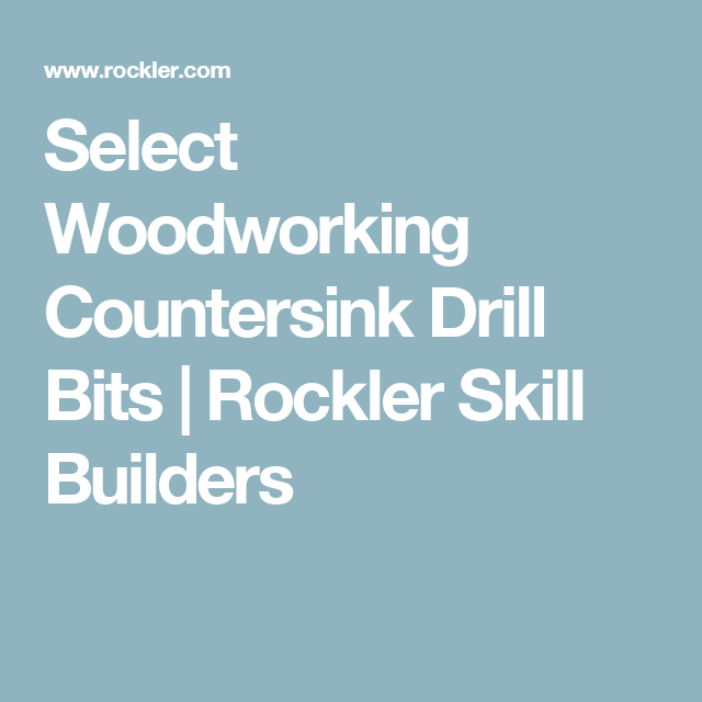 Select Woodworking Countersink Drill Bits | Rockler Skill Builders