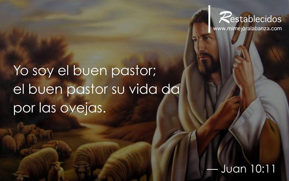 Yo soy el buen pastor;  el buen pastor su vida da  por las ovejas.  Juan 10:11  WWW.MIMEJORALABANZA.COM