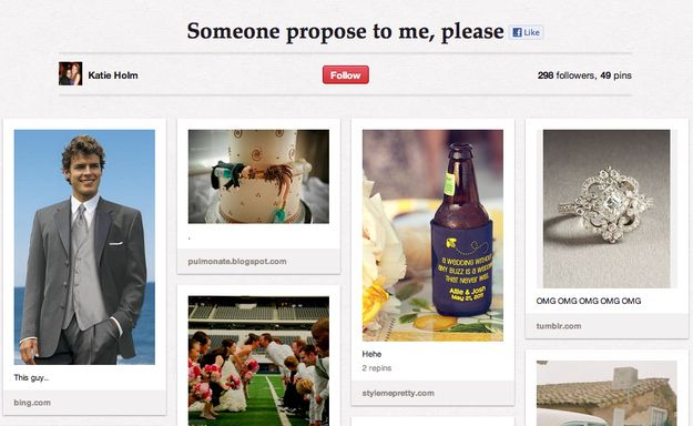 21 Signs That Pinterest Has Made Your Girlfriend Crazy AndUnstable    ( Ha! I think I might be the only girl on Pinterest who doesn't have a wedding board. )