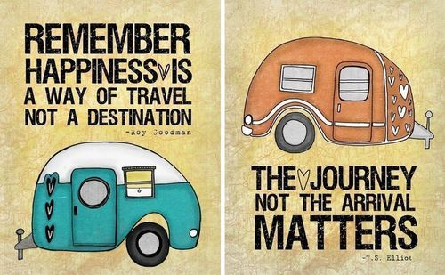 Remember happiness is a way of travel, not a destination. The journey not the arrival matters.