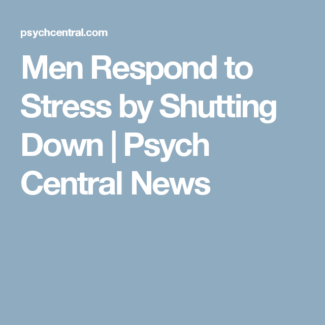 why do guys shut down when stressed