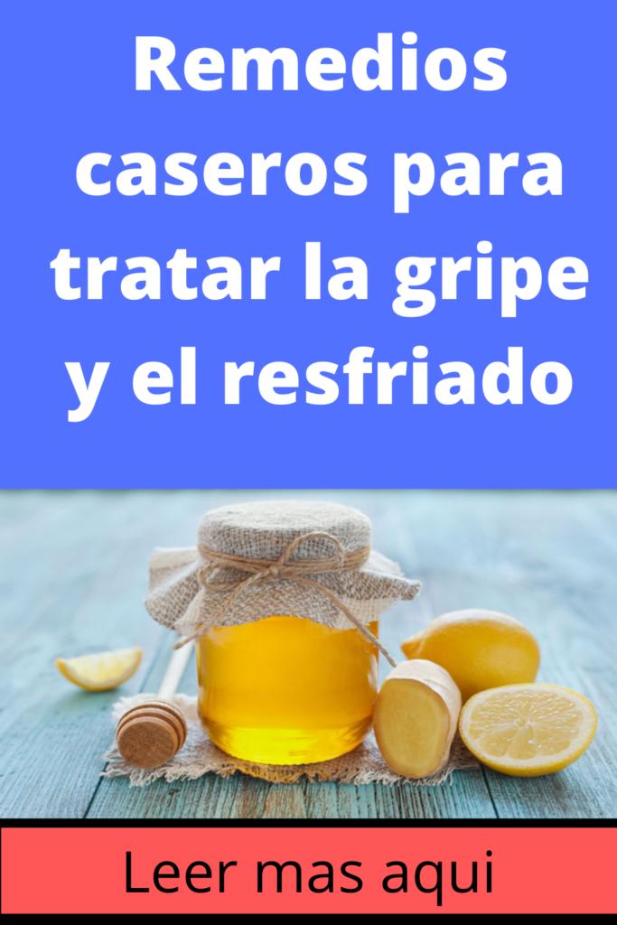 Remedios Caseros Para Tratar La Gripe Y El Resfriado Wold Saludable Remedios Caseros Para Resfriado Remedios Para El Resfriado Remedios Caseros