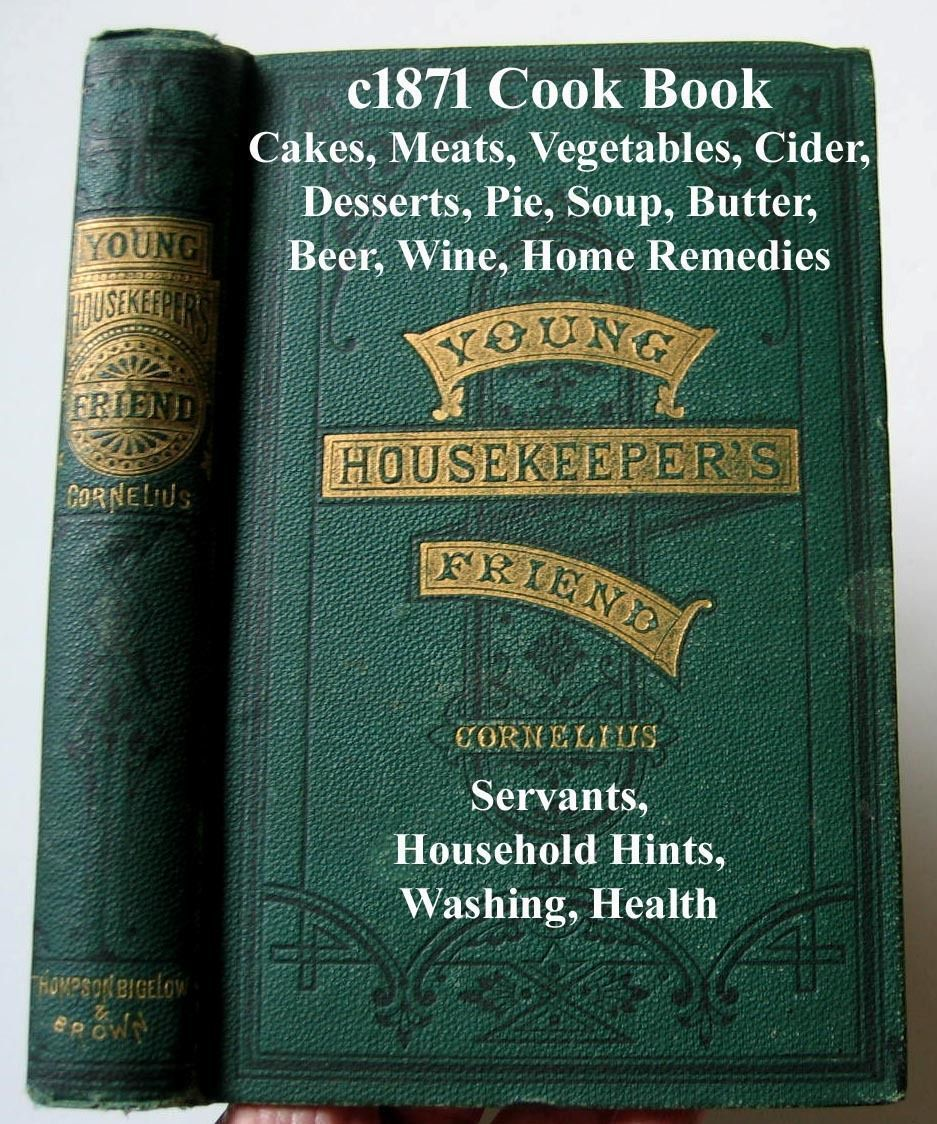 c1871 Cook Book Young Housekeeper's Friend Meats Pies Vegetables Cakes Cider Beer Soup Making Butter Home Remedies Servants Household Hints Washing Health Ventilation Mistress #cookingandhouseholdhints c1871 Cook Book Young Housekeeper's Friend Meats Pies Vegetables Cakes Cider Beer Soup Making Butter Home Remedies Servants Household Hints Washing Health Ventilation Mistress #cookingandhouseholdhints c1871 Cook Book Young Housekeeper's Friend Meats Pies Vegetables Cakes Cider Beer Soup Mak #cookingandhouseholdhints