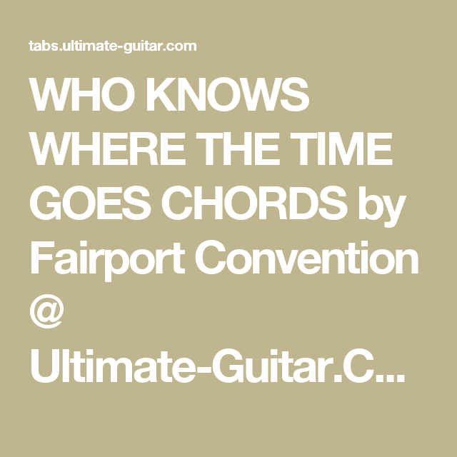 Who Knows Where The Time Goes Chords By Fairport Convention