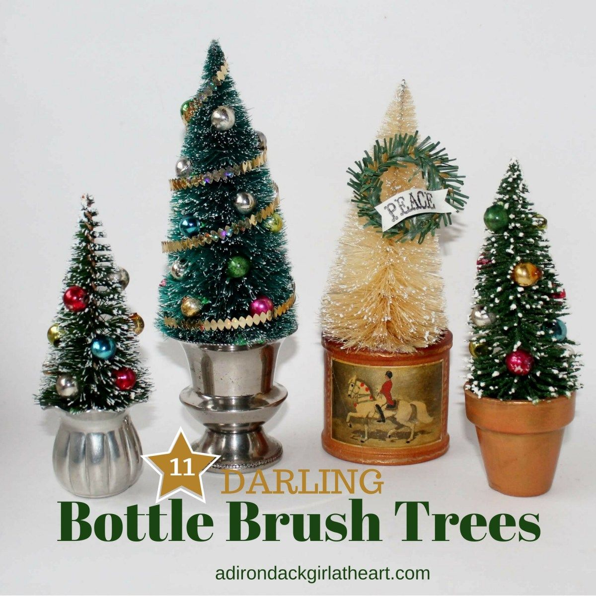 11 Darling Bottle Brush Trees Adirondack Girl Heart Bottle Brush Christmas Trees Vintage Christmas Crafts Christmas Ornaments