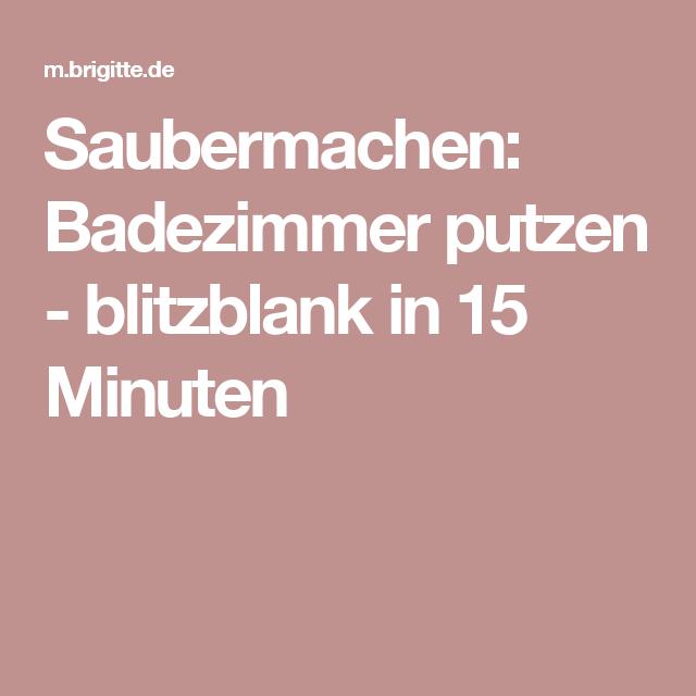 Bad putzen - blitzblank in 15 Minuten | Badezimmer putzen ...