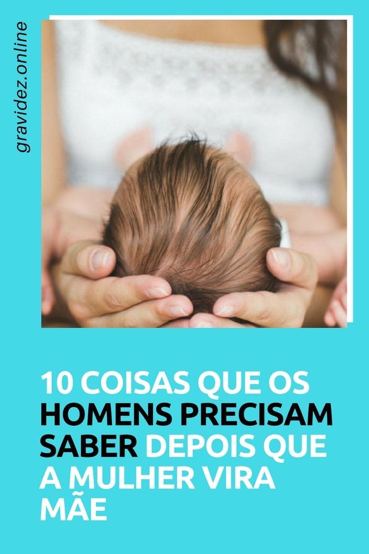 10 Coisas Que Os Homens Tem Que Saber Depois Da Chegada Do Bebe