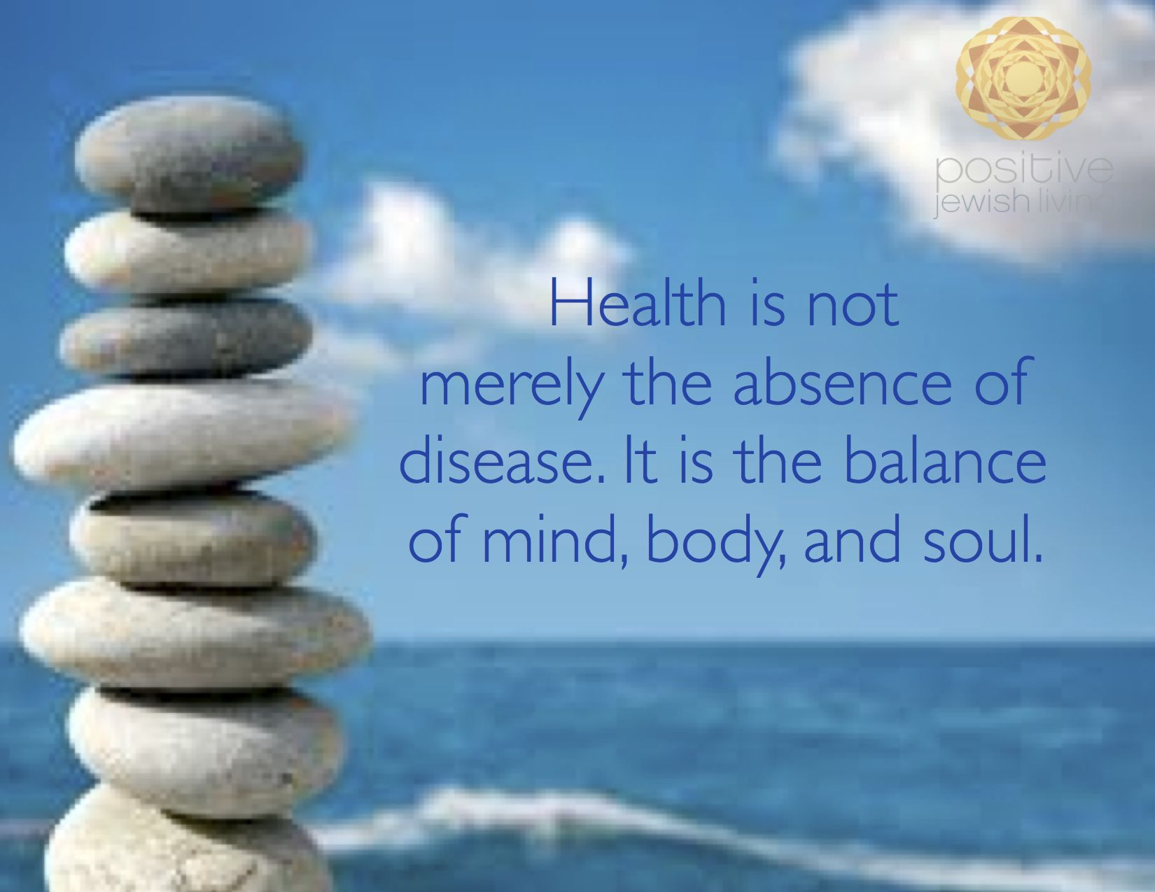 Health Is Not Merely The Absence Of Disease. It Is The