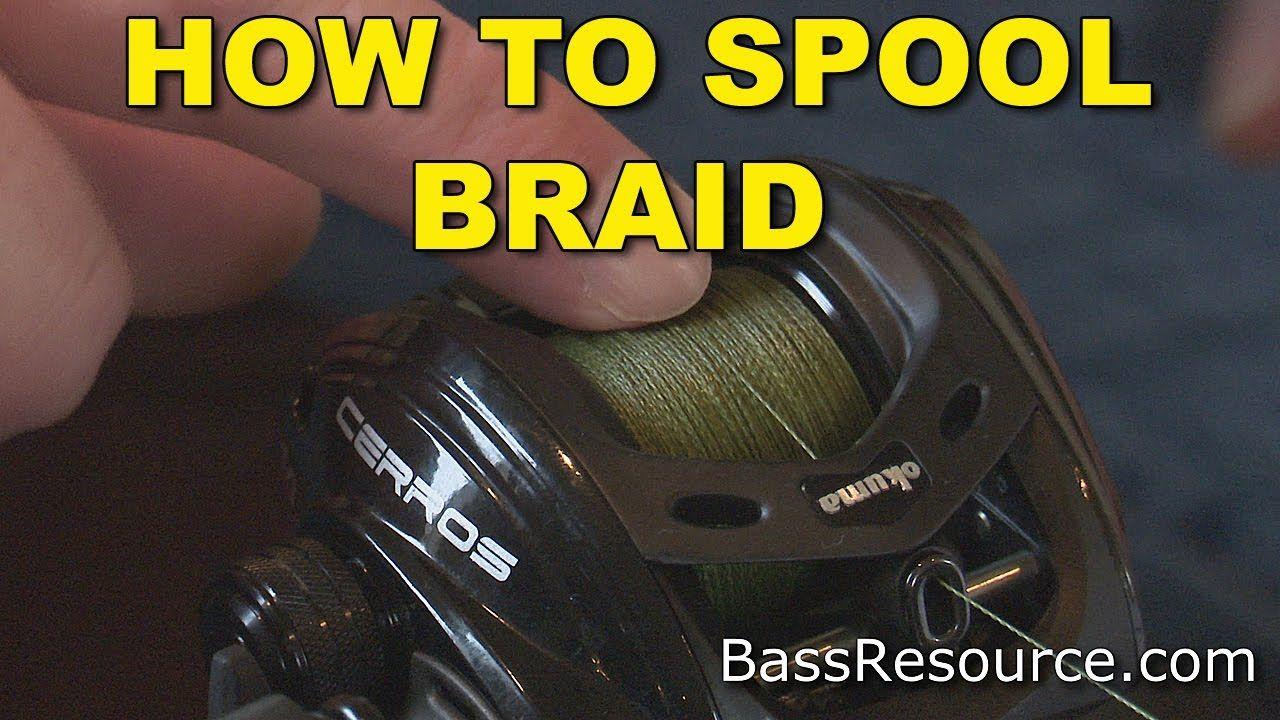 How To Spool Braid On A Baitcaster Bass Fishing Youtube Bass Fishing Tips Bass Fishing Fishing Tips