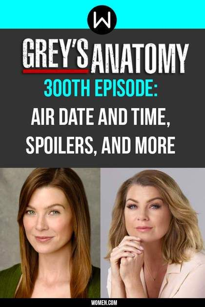 Greys Anatomy 300th Episode Air Date And Time Spoilers And More