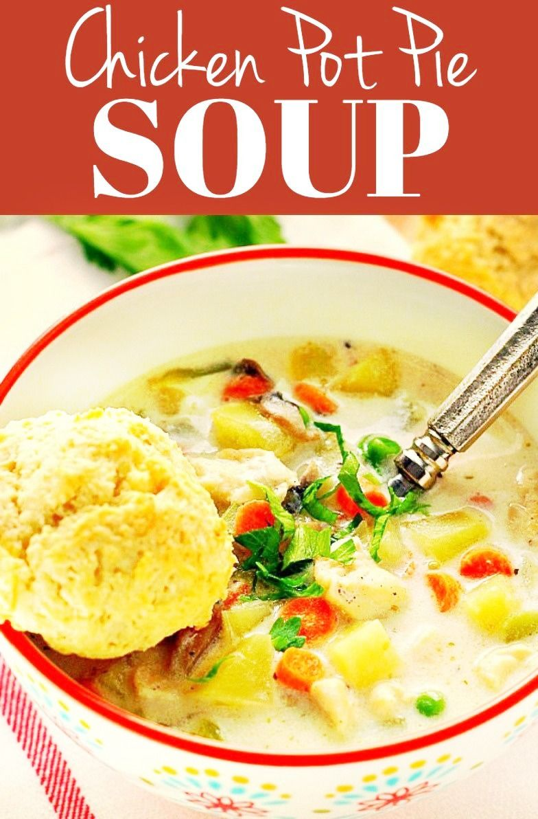 Chicken Pot Pie Soup A Creamy And Chunky Soup That Tastes Like A Chicken Pot Pie Filling But With Chicken Pot Pie Soup Pot Pie Soup Easy Chicken Pot Pie Soup
