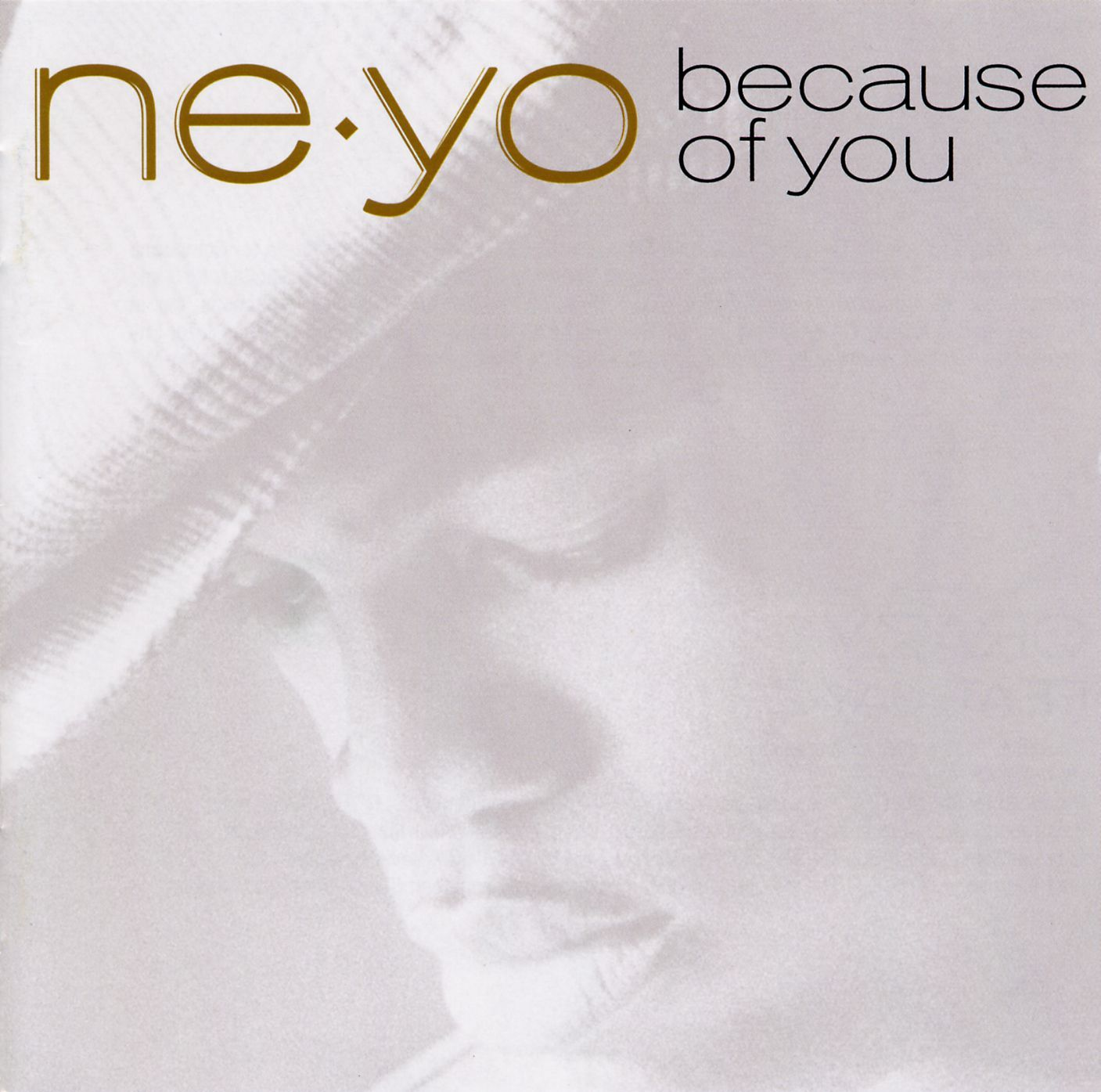 Ne Yo Because Of You Album Cover His Second Album And One Of His