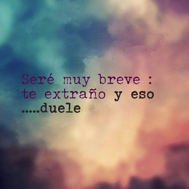 Se Muy Breve Frases Pinterest Amor Te Extrano Y Te Extrano