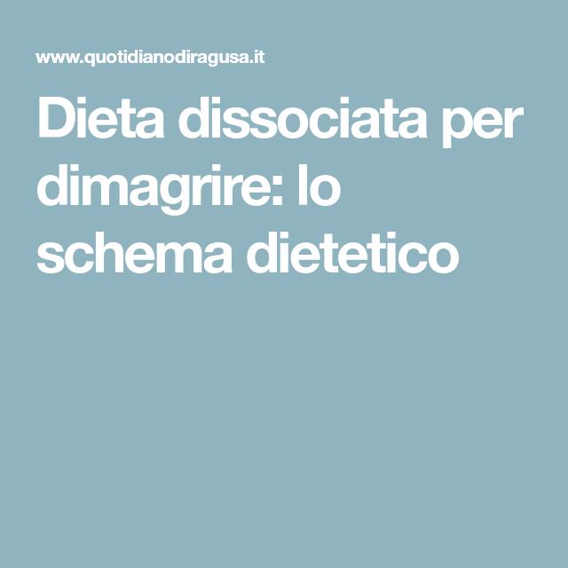 dieta dissociata per perdere 5 chili in 10 giorni