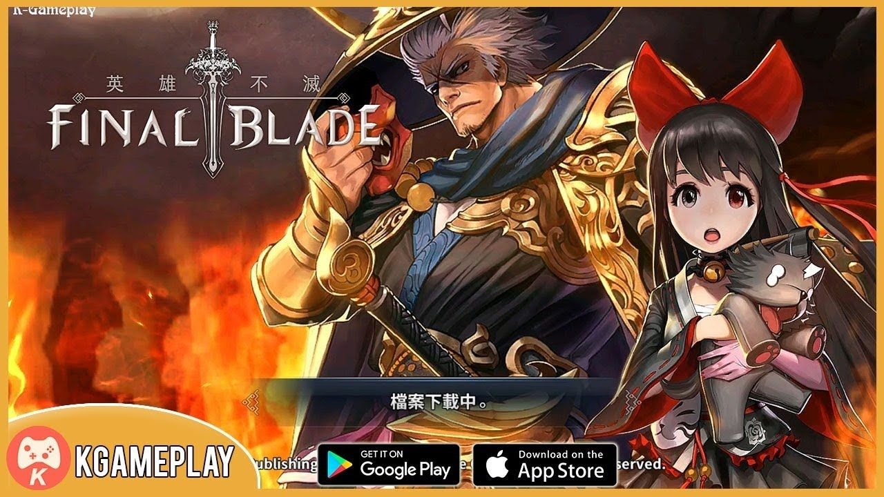 Final Blade 英雄不滅,鬼門開啟 Gameplay iOS Android Games Android