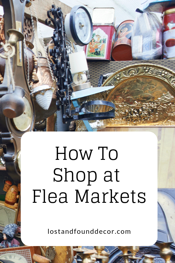 How to Shop at Flea Markets | Lost & Found