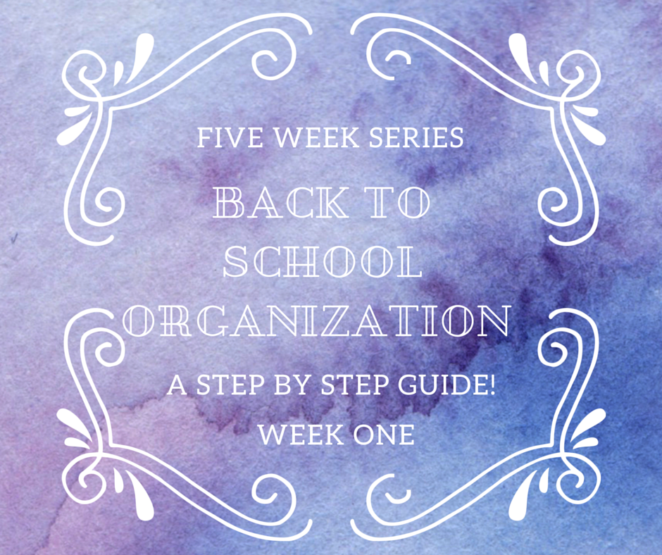 Back to School Organization week one