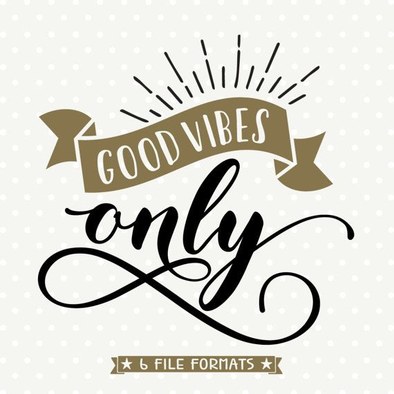 good vibes only file, inspirational quote dxf, good vibes download