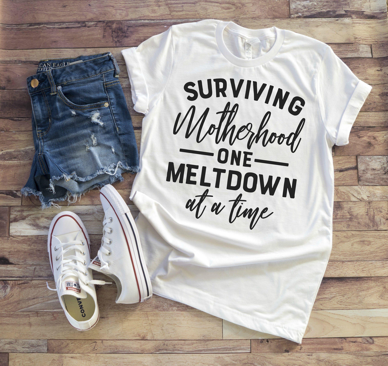 2e6c88b05f womens surviving motherhood one meltdown at a time shirt. mom life shirt. motherhood  tee. surviving motherhood. mommy style. bella + canvas by ChubbyOCheeks ...