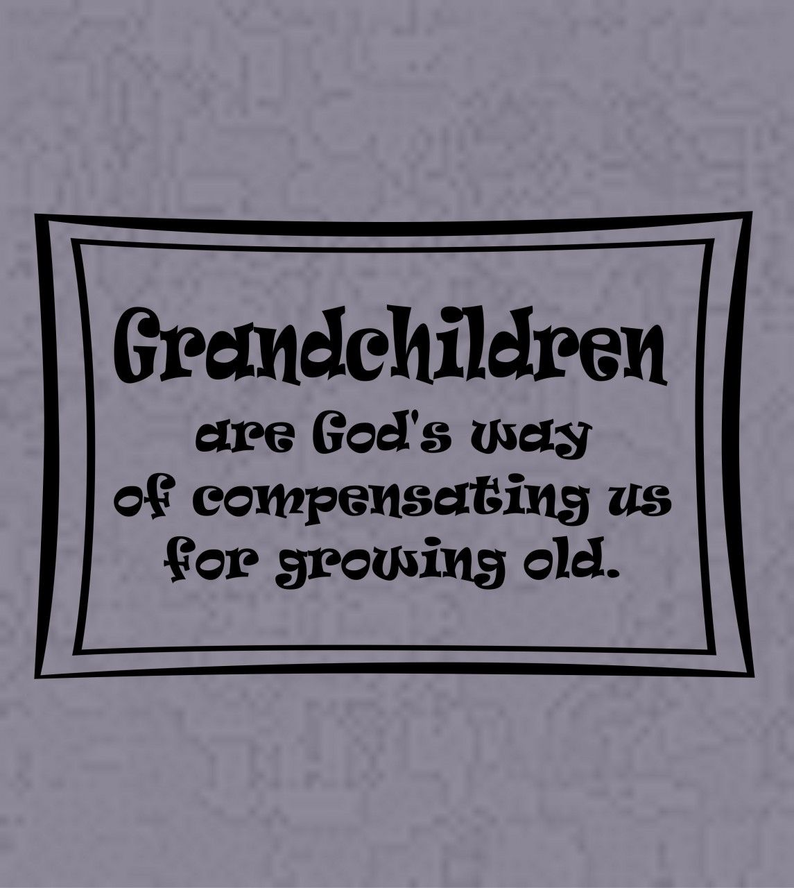 Wall Decals and Stickers - Grandchildren are God's way #grandchildrenquotes