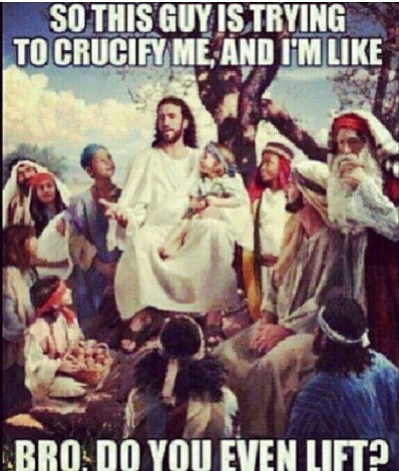 Funny Jesus Meme Generator : And on the rd day he rose his weights in a lateral