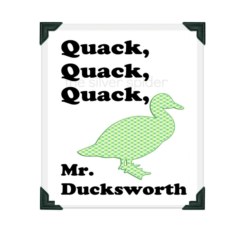5be407997 feel the love sale    Quack Quack Quack Mr. Ducksworth - The Mighty Ducks -  Movie - Quotation Art Print 8x10 - Green Duck.  13.50