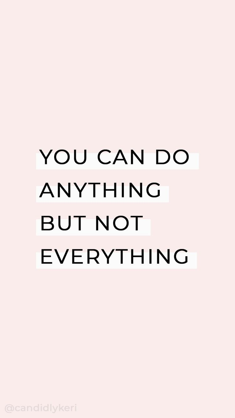 You Can Do Anything But Not Everything Pink White Typography Inspirational Motivational Quote Background Wallpaper Quotes Be Yourself Quotes Quote Backgrounds