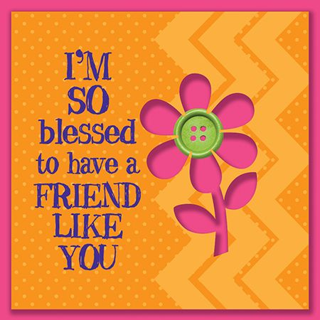 I Am Also Blessed To Have A Friend Like You Love And Friendship