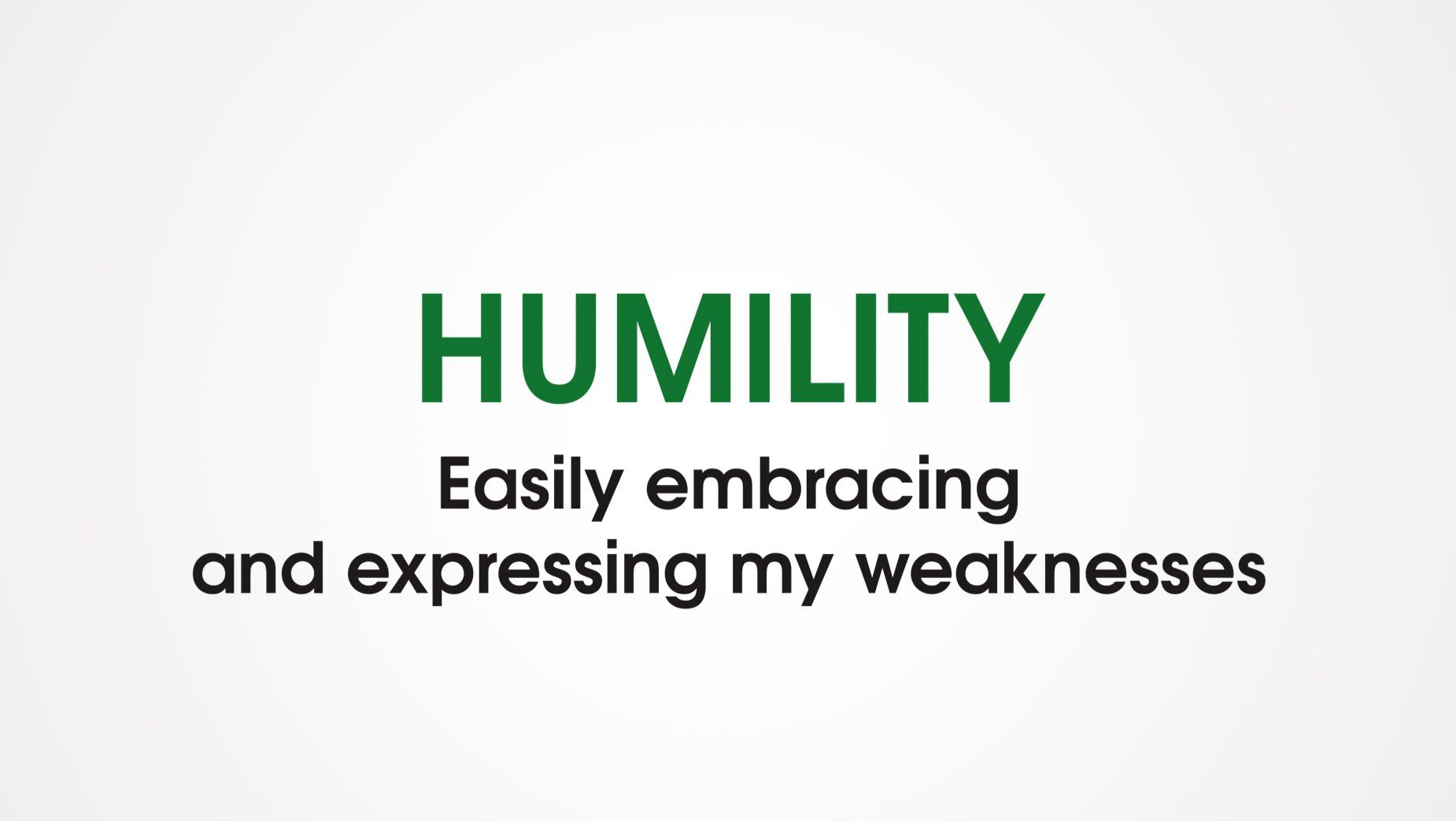 HUMILITY is choosing to easily embrace and express my